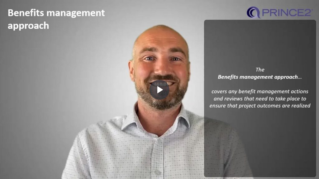PRINCE2® – 3.3.1 – Benefits management approach introduction