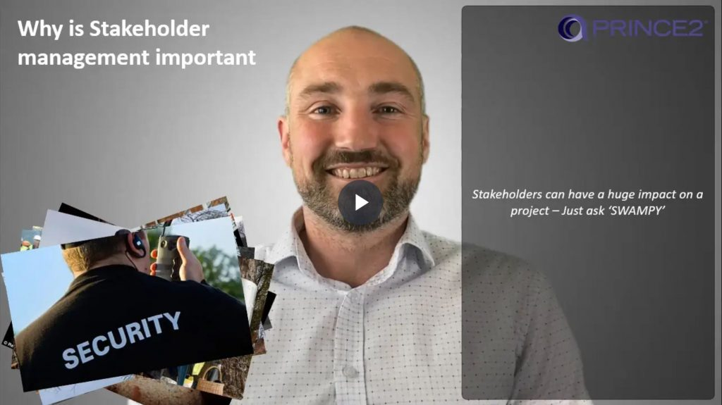 PRINCE2® – 2.3.2 – Why is stakeholder management important